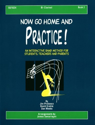 Now Go Home and Practice Book 2 F Horn: Band Method for Students, Teachers & Parents