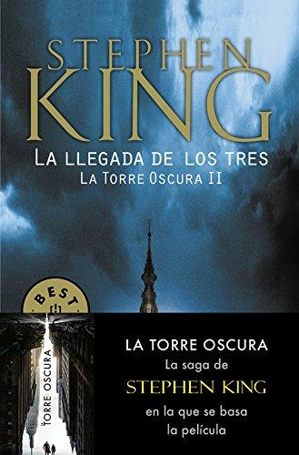 La llegada de los tres (La Torre Oscura II) (BEST SELLER) por Stephen King