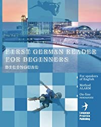 First German Reader for beginners bilingual for speakers of English: First German dual-language Reader for speakers of English with bi-directional ... resources incl. audiofiles for beginners