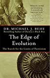 The Edge of Evolution - The Search for the Limits of Darwinism by Michael J. Behe (1-Jun-2008) Paperback