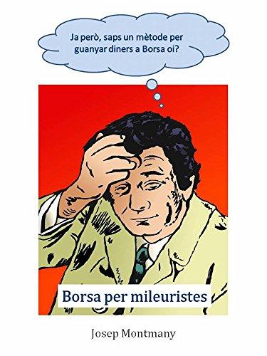 Borsa per mileuristes: el mètode per guanyar en borsa (catalan edition) Descarga gratuito EPUB