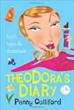 Theodora's Diary: Faith, Hope and Chocolate