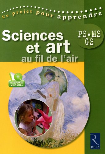 Sciences et art au fil de l'air : PS, MS, GS (1Cédérom)
