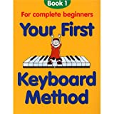 Your First Keyboard Method Book 1. Sheet Music for Keyboard, Piano Accompaniment