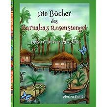 Das verlorene Paradies (Die Bücher des Barnabas Rosenstengel, Band 5)