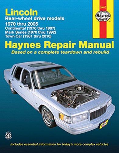 Lincoln Rear-Wheel Drive Automotive Repair Manual: Models Covered: 1970 Through 1987 Continental, 1981 Through 2010 Town Car and 1970 Through 1992 Mark Series Models