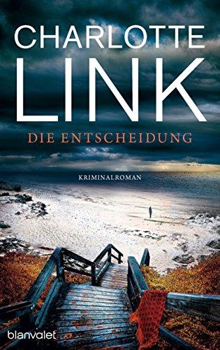 Buchseite und Rezensionen zu 'Die Entscheidung: Kriminalroman' von Charlotte Link
