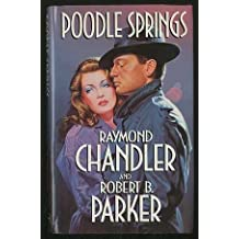 Poodle Springs by Raymond Chandler (1990-05-10)