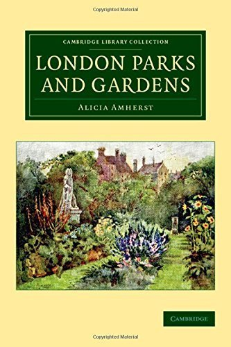 London Parks and Gardens (Cambridge Library Collection - Botany and Horticulture) 1st edition by Amherst, Alicia (2014) Paperback