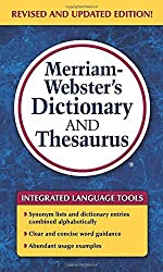 Merriam-Webster's Dictionary and Thesaurus, Newest Edition (c) 2014 by Merriam-Webster (2014-04-01)