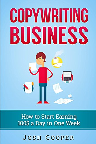free kindle book Copywriting Business: How to start Earning 100$ a Day in One Week: How to Start Your Own Business Just in One Week!