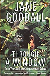 Through a Window: Thirty Years with the Chimpanzees of Gombe by Jane Goodall (1991-05-09)