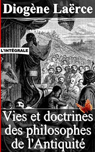 Vies et doctrines des philosophes de l'Antiquité (Intégrale - 10 livres) par Diogène Laërce
