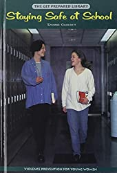 Staying Safe at School (Get Prepared Library)