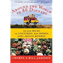 Around the World in 80 Dinners: The Ultimate Culinary Adventure by Bill Jamison (2009-03-03)