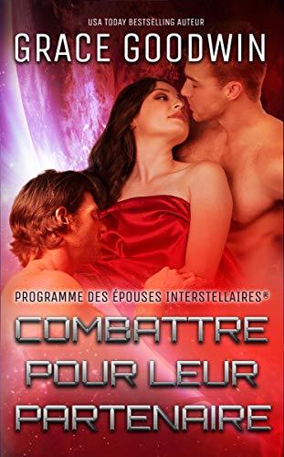 Combattre pour leur partenaire (Programme des Épouses Interstellaires t. 12)