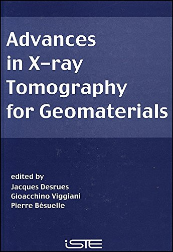 [(Advances in X-ray Tomography for Geomaterials)] [Edited by Jacques Desrues ] published on (September, 2006)