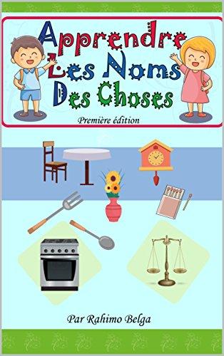 Couverture du livre Apprendre Les Noms Des Choses: Livre pour enfants