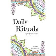 Daily Rituals: Positive Affirmations for Love, Happiness, and Peace. (English Edition)