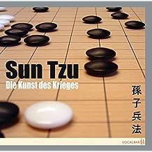 Sun Tzu: Die Kunst des Krieges: Der Klassiker der Konfliktstrategie