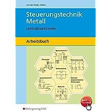Steuerungstechnik Metall: Lernsituationen: Arbeitsbuch