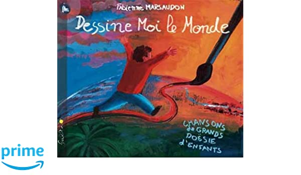 Dessine moi le monde: Fabienne Marsaudon: Amazon fr: Musique
