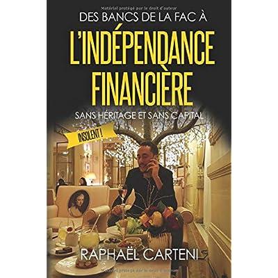Des bancs de la fac à l'indépendance financière: (sans héritage et sans capital)