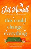 This Could Change Everything: Beat the winter blues with the feel-good new romance from the bestselling author