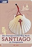 Der Portugiesische Weg Nach Santiago de Compostela ? My Way -