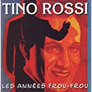 Les Ann�es Frou-Frou: Tino Rossi