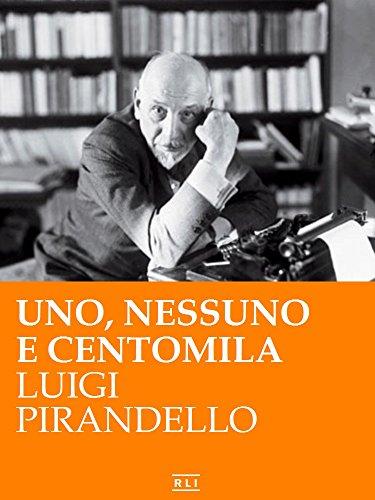 Uno, nessuno e centomila (RLI CLASSICI) (Italian Edition)