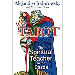 [The Way of Tarot: The Spiritual Teacher in the Cards] (By: Alejandro Jodorowsky) [published: December, 2009]