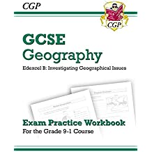 New Grade 9-1 GCSE Geography Edexcel B: Investigating Geographical Issues - Exam Practice Workbook (CGP GCSE Geography 9-1 Revision)