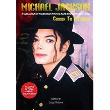 Michael Jackson - Chosen To Entertain: A collection of Never Seen Photos, Rare Interviews and Facts