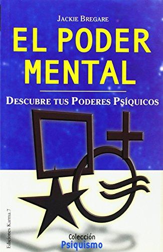 El poder mental : descubre tus poderes psíquicos