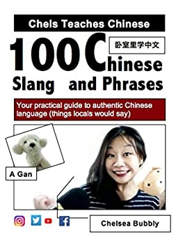 100 Chinese Slang and Phrases by [Bubbly, Chelsea]