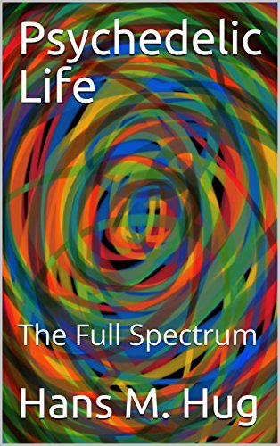 Psychedelic Life: The Full Spectrum (English Edition)