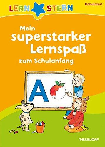 Superstarker Lernspaß zum Schulanfang: Kleine Spiele, erste Buchstaben und Zahlen (LERNSTERN)