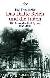 Das Dritte Reich und die Juden: Die Jahre der Verfolgung 1933 - 1939