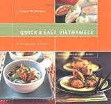 Quick & Easy Vietnamese: 75 Everyday Recipes by Nancie McDermott (2005-11-10)