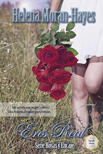 Eres Real (Serie Rosas y Encaje nº 1)