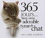 365 Jours avec Mon Adorable Tyran de Chat