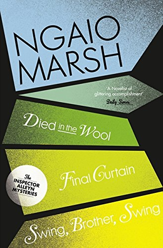 Died in the Wool / Final Curtain / Swing, Brother, Swing (The Ngaio Marsh Collection, Book 5) por Ngaio Marsh