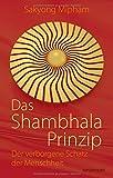 Das Shambhala-Prinzip: Der verborgene Schatz der Menschheit