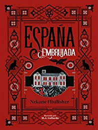 España embrujada: Un recorrido terrorífico por misterios, leyendas y secretos ocultos par Nekane Flisflisher