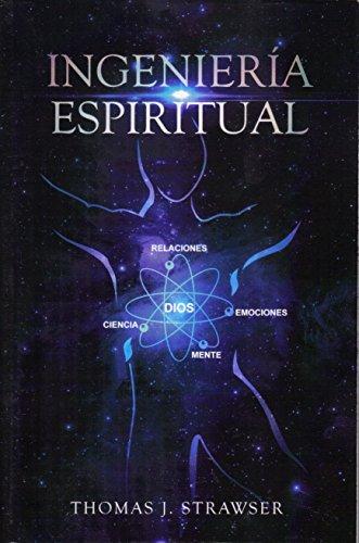 La Ingenieria Espiritual: La Armonía de Dios y la Ciencia