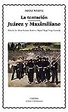 La tentación; Juárez y Maximiliano (Letras Universales)