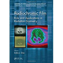 Radiochromic Film: Role and Applications in Radiation Dosimetry (Imaging in Medical Diagnosis and Therapy)