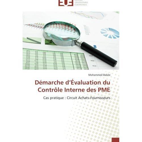 D??marche d'??valuation du Contr??le Interne des PME: Cas pratique : Circuit Achats-Fournisseurs by Mohammed Babile (2014-02-20)