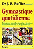 Gymnastique quotidienne - Programme journalier de culture physique, d'entretien corporel et de gymnastique